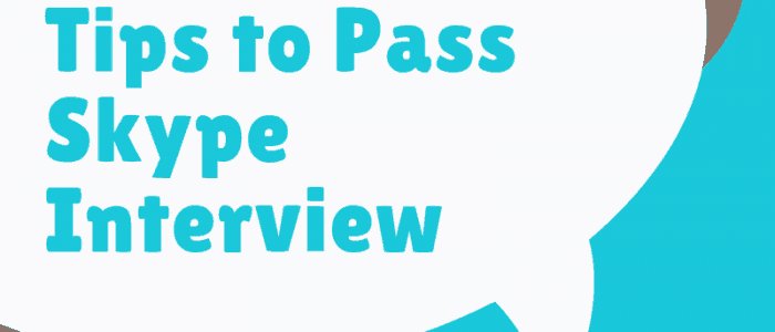 3 Practical Tips to Pass your Skype Interview