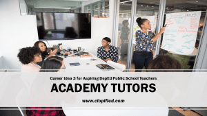 Career for Aspiring Public School Teachers - Academy Tutors