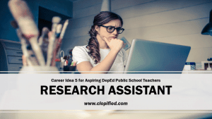 Career for Aspiring Public School Teachers - Research Assistant