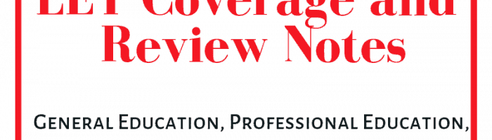LET Coverage and Review Notes 2019: General Education, Professional Education, and Specialization