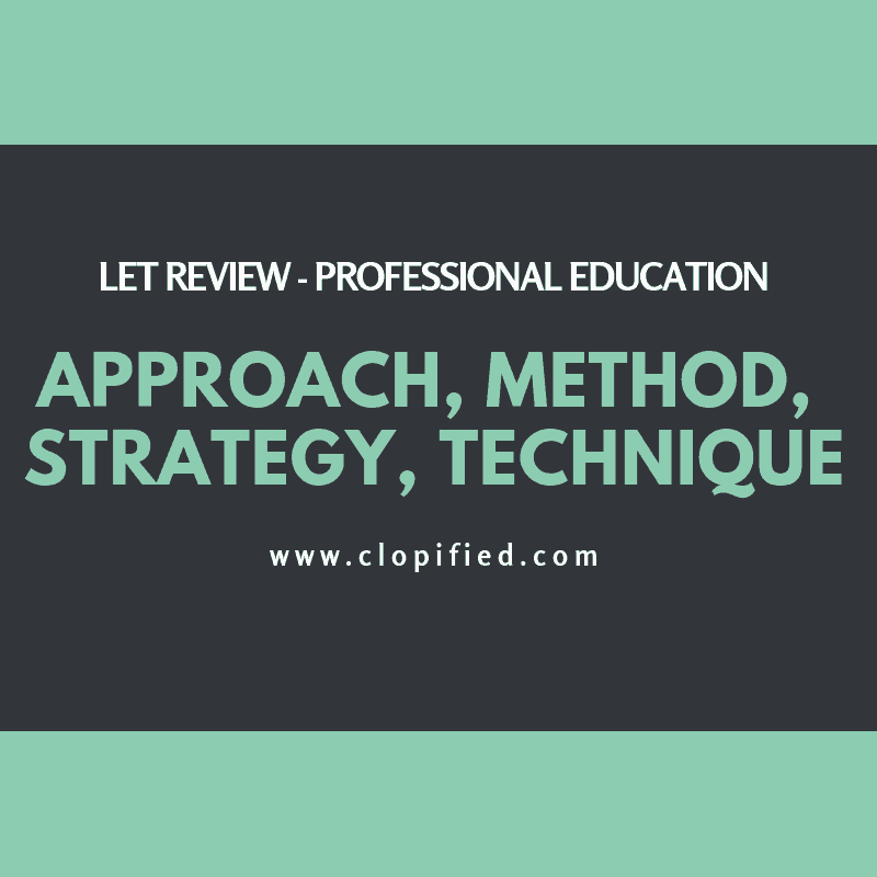 LET Review: Approach, Method, Strategy, and Technique – Prof Ed