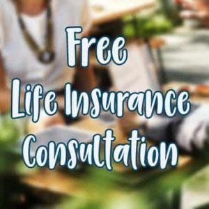 Free Life Insurance Consultation