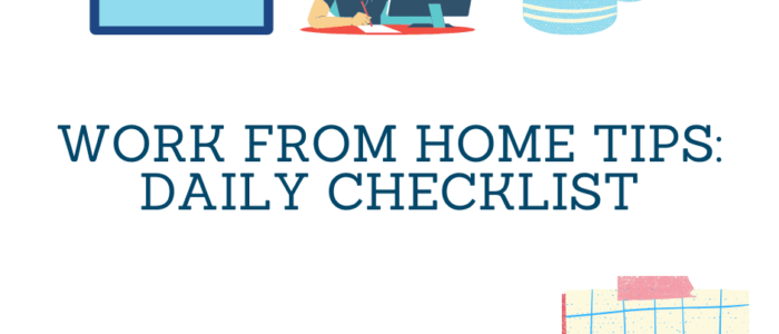 Work From Home Tips: Daily Checklist