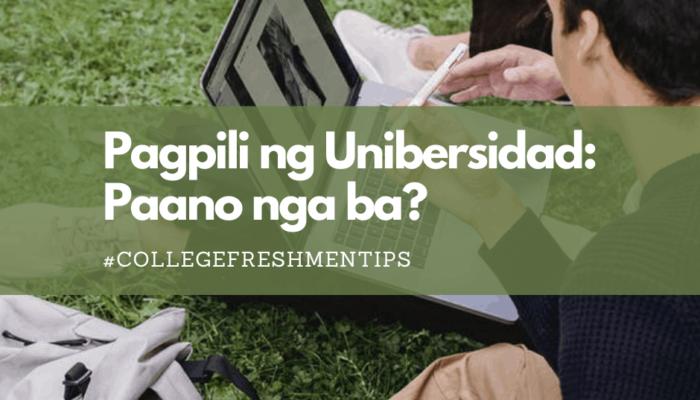 Pagpili ng Unibersidad: Paano nga ba? #CollegeFreshmenTips